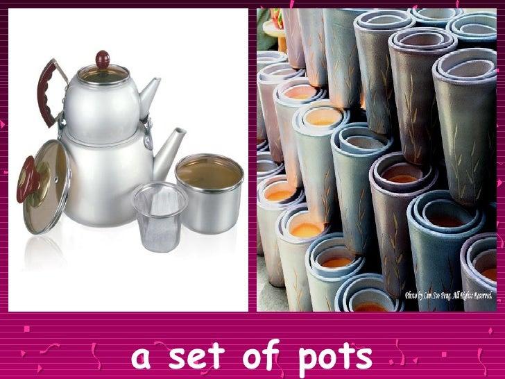 <ul><li>a set of pots </li></ul>