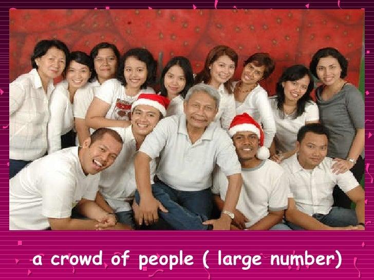 <ul><li>a crowd of people ( large number) </li></ul>