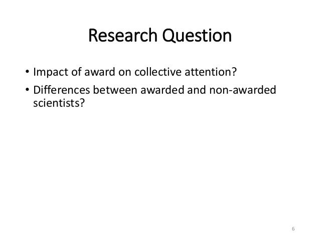 Research Question • Impact of award on collective attention? • Differences between awarded and non-awarded scientists? 6