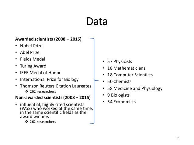 Data Awarded scientists (2008 – 2015) • Nobel Prize • Abel Prize • Fields Medal • Turing Award • IEEE Medal of Honor • Int...