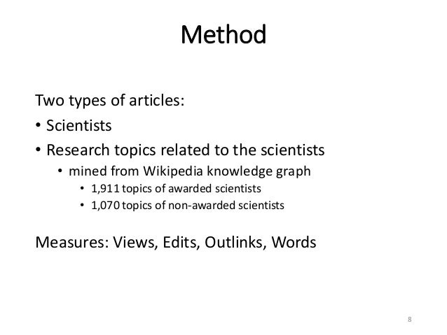 Method Two types of articles: • Scientists • Research topics related to the scientists • mined from Wikipedia knowledge gr...