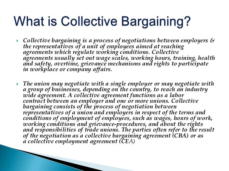 understanding collective bargaining Collective bargaining refers to negotiations between an employer and a group of employees to determine conditions of employment, such as wages, working hours, overtime, holidays, sick leave, vacation time, retirement benefits, health care, training, grievance methods, and any rights to company.