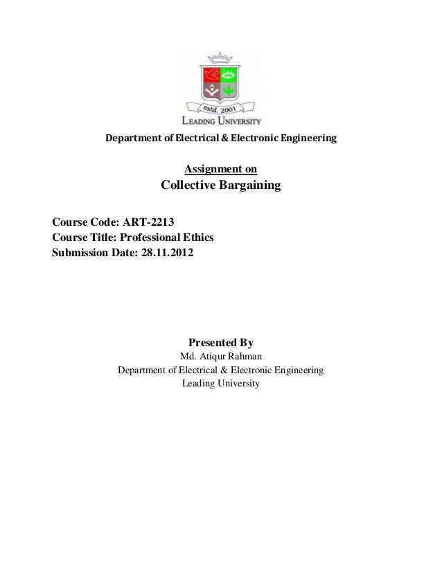 Department of Electrical & Electronic Engineering Assignment on Collective Bargaining Course Code: ART-2213 Course Title: ...