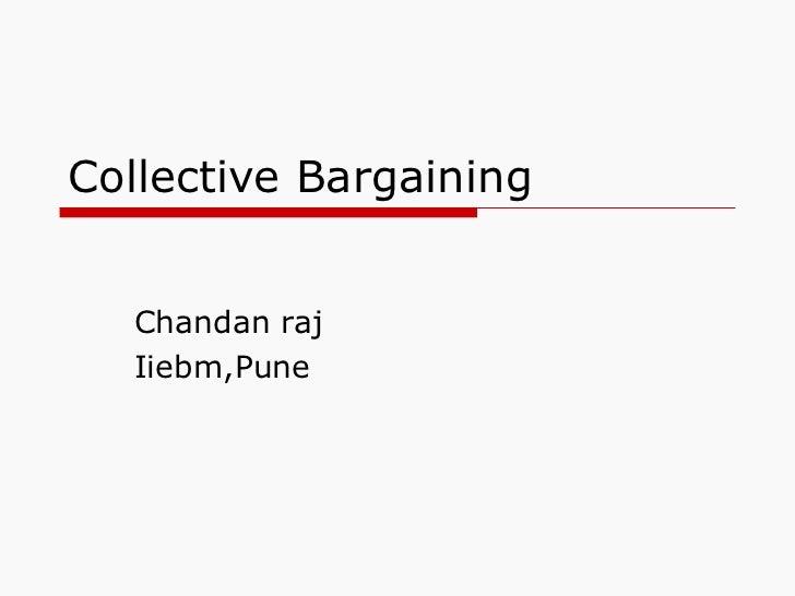 Collective Bargaining Chandan raj Iiebm,Pune