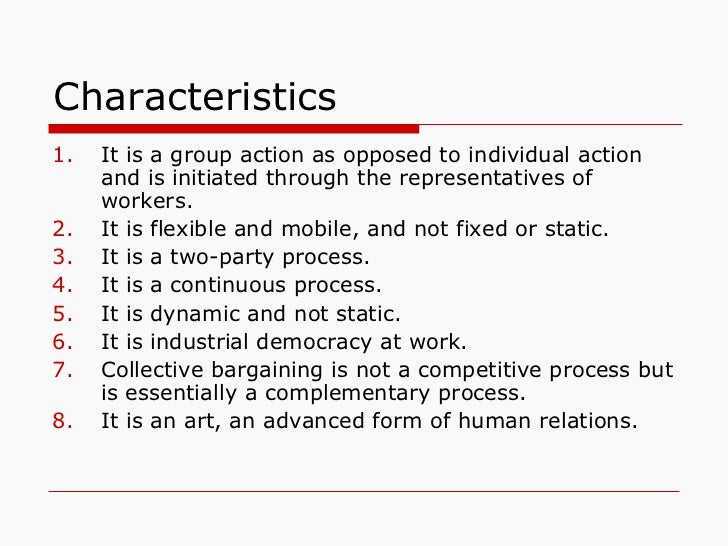 Characteristics <ul><li>It is a group action as opposed to individual action and is initiated through the representatives ...