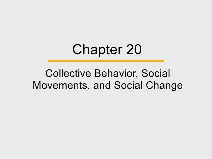 Chapter 20 Collective Behavior, Social Movements, and Social Change
