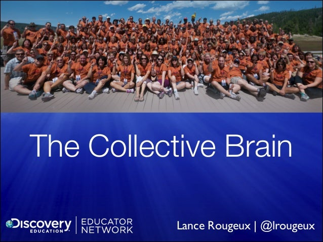 The Collective Brain Lance Rougeux | @lrougeux