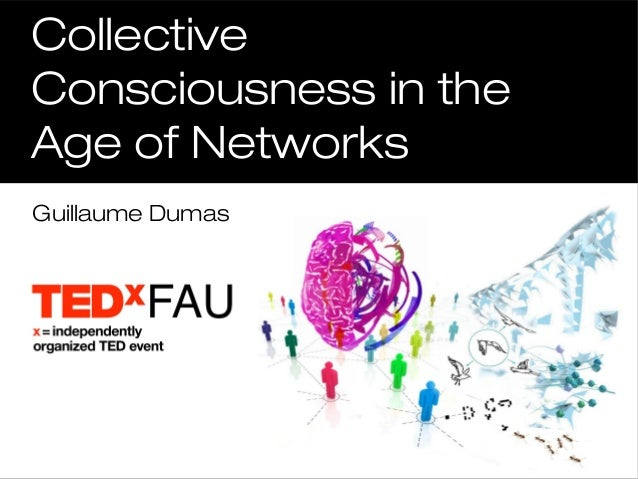 CollectiveConsciousness in theAge of NetworksGuillaume Dumas