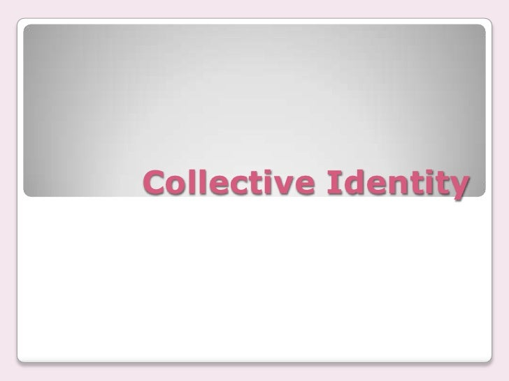 Collective Identity<br />
