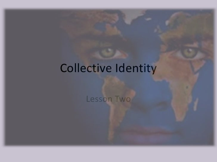 Collective Identity     Lesson Two