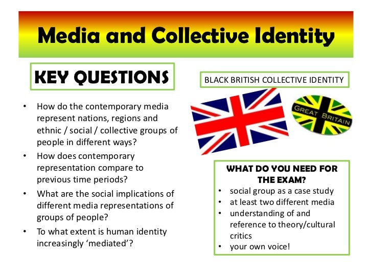 Media and Collective Identity<br />KEY QUESTIONS<br />BLACK BRITISH COLLECTIVE IDENTITY<br />How do the contemporary media...