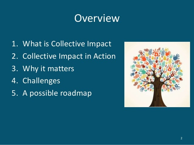 Collective impact presentation by kate frykberg Slide 2