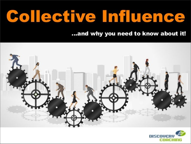 Collective Influence ...and why you need to know about it!