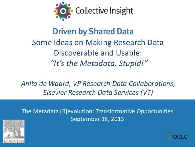 The Metadata [R]evolution: Transformative Opportunities September 18, 2013 Some Ideas on Making Research Data Discoverable...