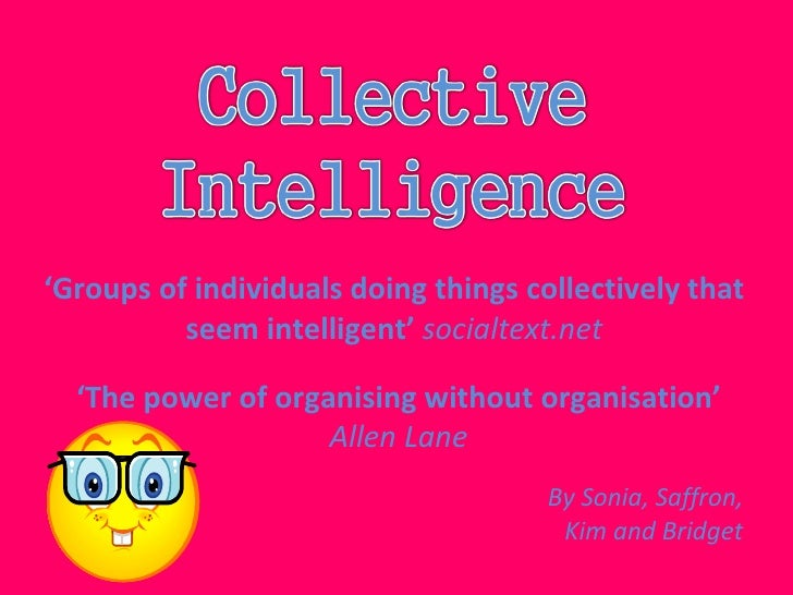 ' The power of organising without organisation'  Allen Lane ' Groups of individuals doing things collectively that seem in...