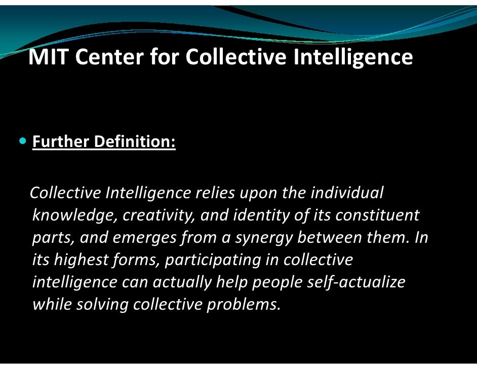 7. MIT Center For Collective Intelligence Further Definition: ...