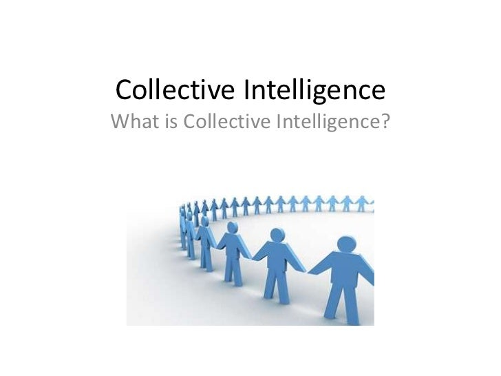 Collective IntelligenceWhat is Collective Intelligence?