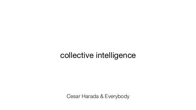 collective intelligence Cesar Harada & Everybody
