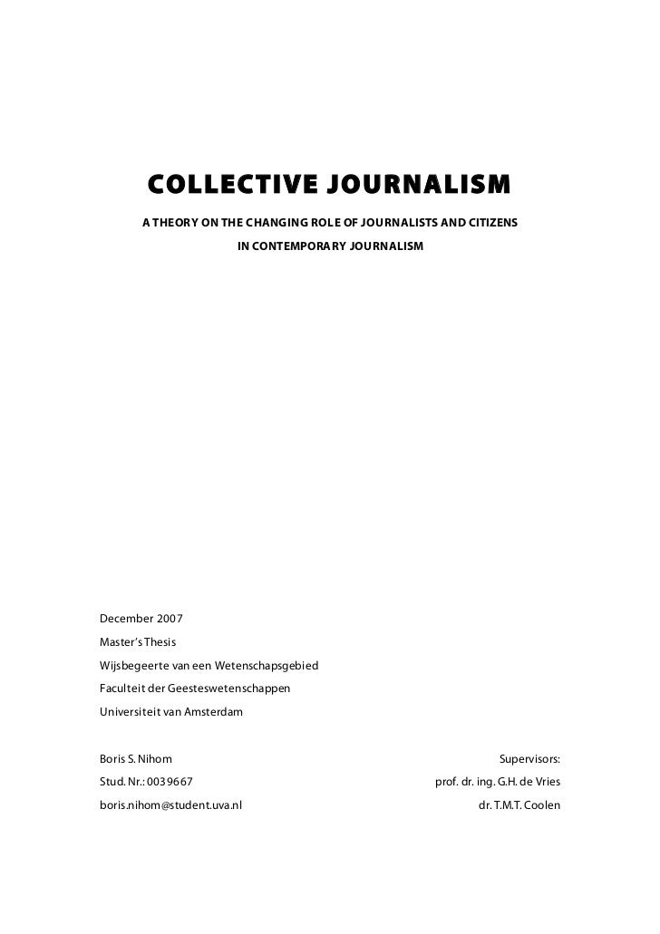COLLECTIVE JOURNALISM        A THEORY ON THE CHANGING ROLE OF JOURNALISTS AND CITIZENS                         IN CONTEMPO...