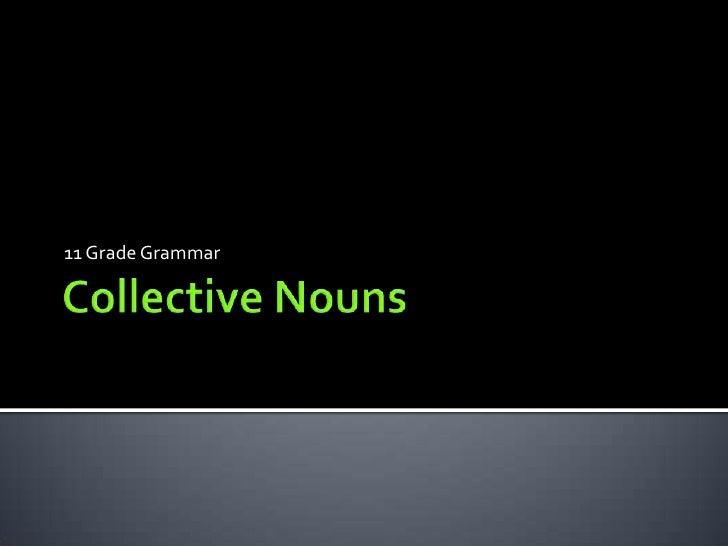 CollectiveNouns<br />11 Grade Grammar<br />