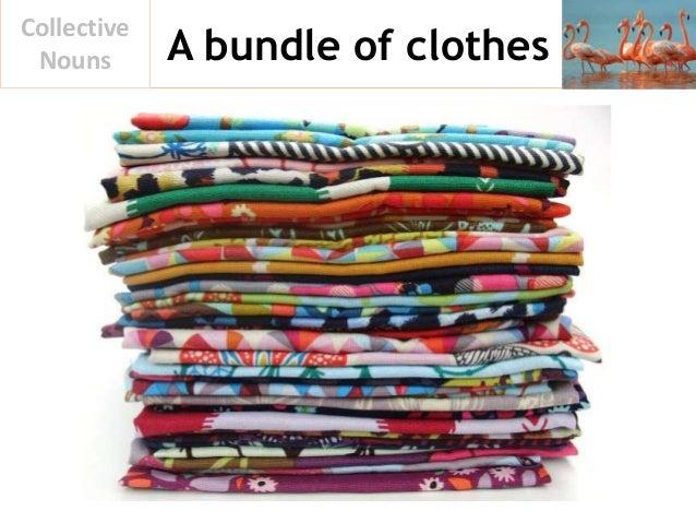 A bundle of clothes Collective Nouns