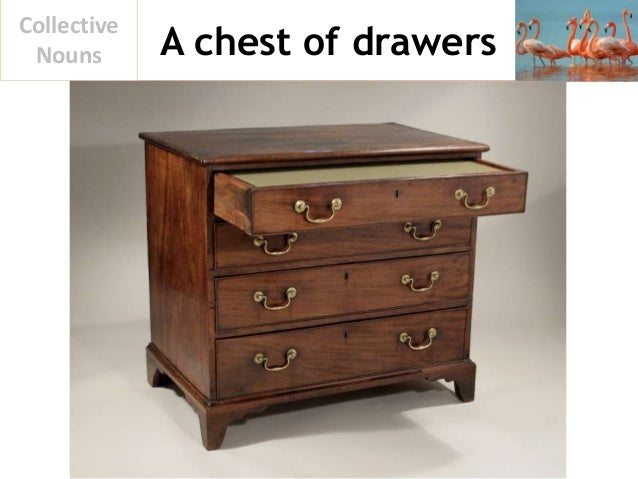 A chest of drawers Collective Nouns