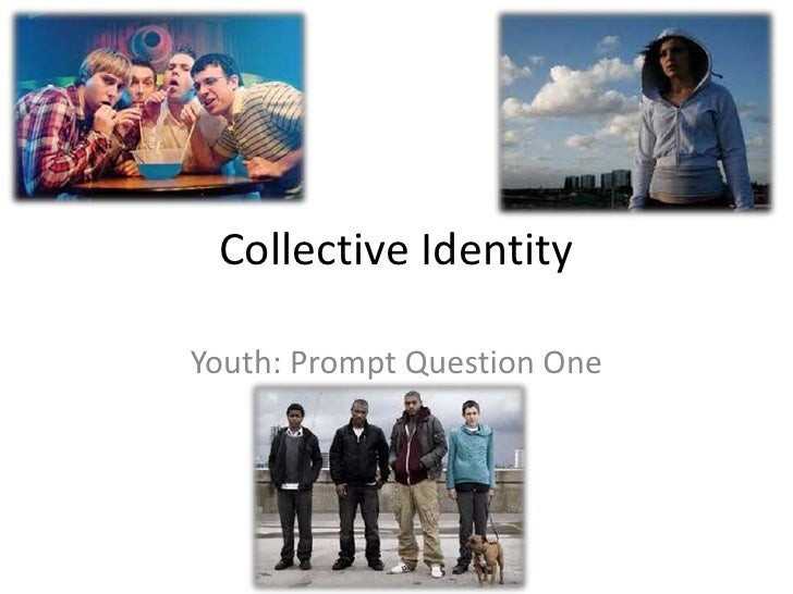 Collective IdentityYouth: Prompt Question One