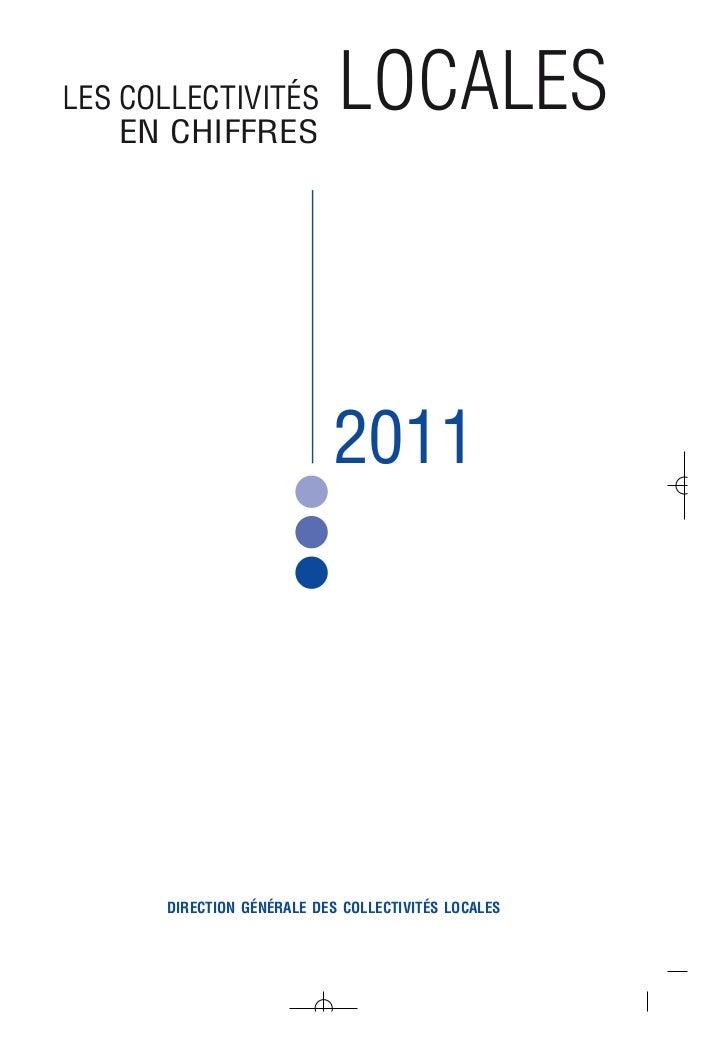 LES COLLECTIVITÉS    EN CHIFFRES                            LOCALES                           2011      DIRECTION GÉNÉRALE...