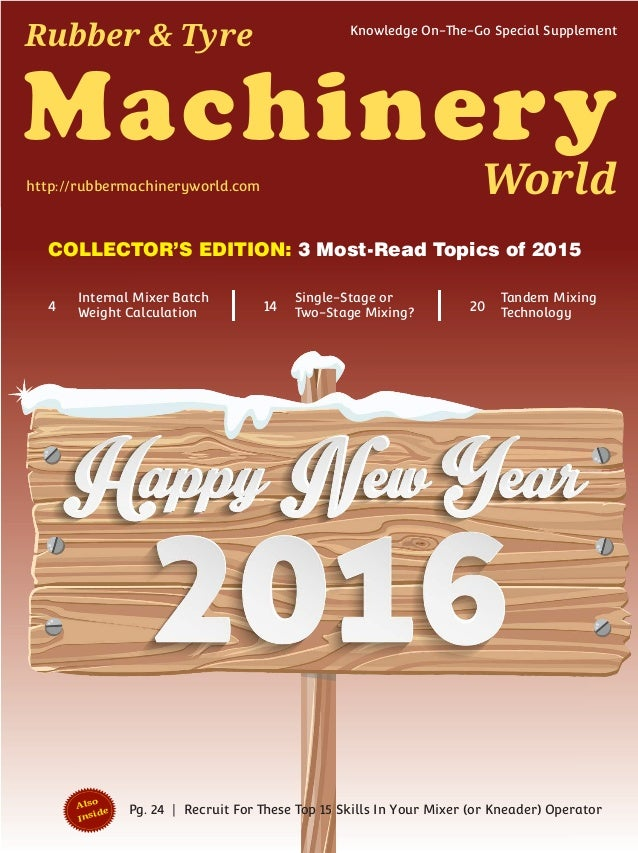Machinery World Rubber & Tyre Knowledge On-The-Go Special Supplement http://rubbermachineryworld.com 3 Most-Read Topics of...