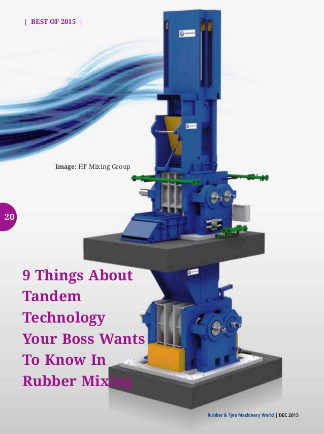   BEST OF 2015   Rubber  Tyre Machinery World DEC 2015  3, Active Listening Your operator should be a skilled listener. He...