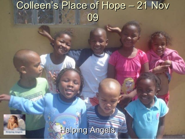 Colleen's Place of Hope – 21 NovColleen's Place of Hope – 21 Nov 0909 Helping AngelsHelping Angels