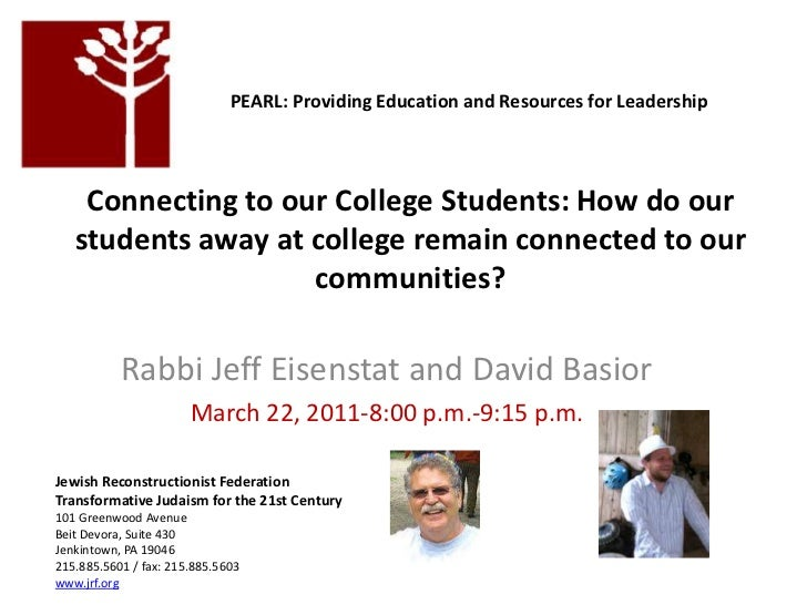 <br />PEARL: Providing Education and Resources for Leadership <br />Connecting to our College Students: How do our studen...