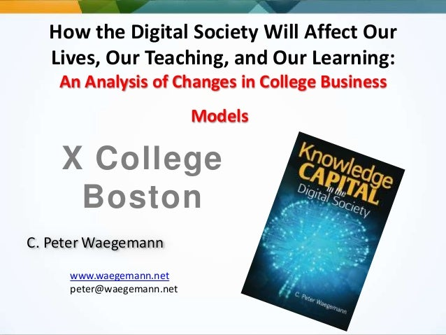 How the Digital Society Will Affect Our Lives, Our Teaching, and Our Learning: An Analysis of Changes in College Business ...