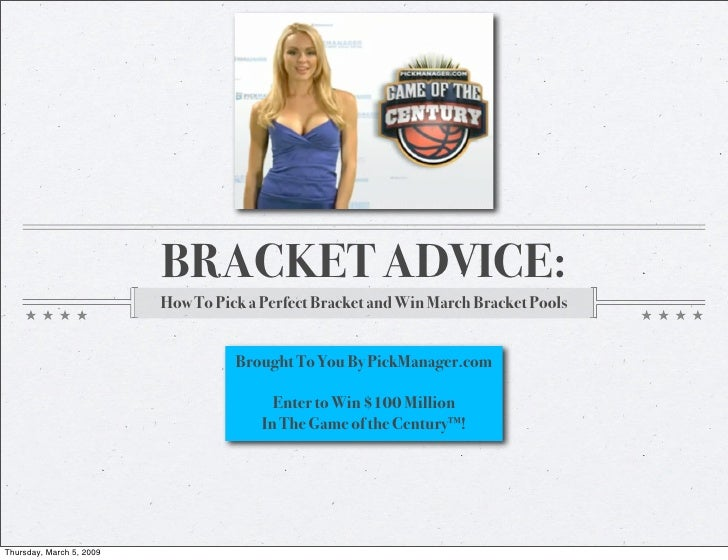 BRACKET ADVICE:                           How To Pick a Perfect Bracket and Win March Bracket Pools                       ...