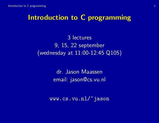Introduction to C programming 1 Introduction to C programming 3 lectures 9, 15, 22 september (wednesday at 11:00-12:45 Q10...