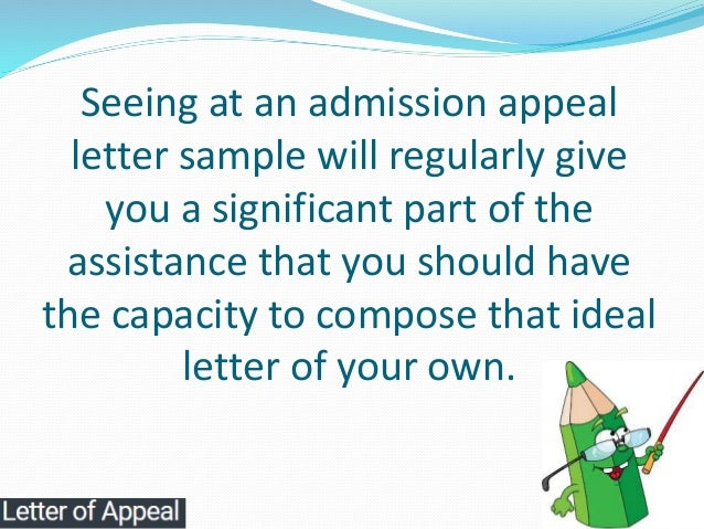College admissions appeal letter to get reconsidered 7 seeing at an admission appeal letter thecheapjerseys Choice Image