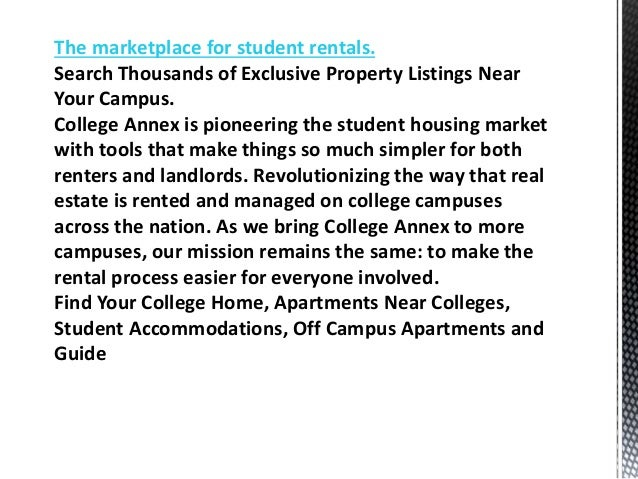 The marketplace for student rentals. Search Thousands of Exclusive Property Listings Near Your Campus. College Annex is pi...