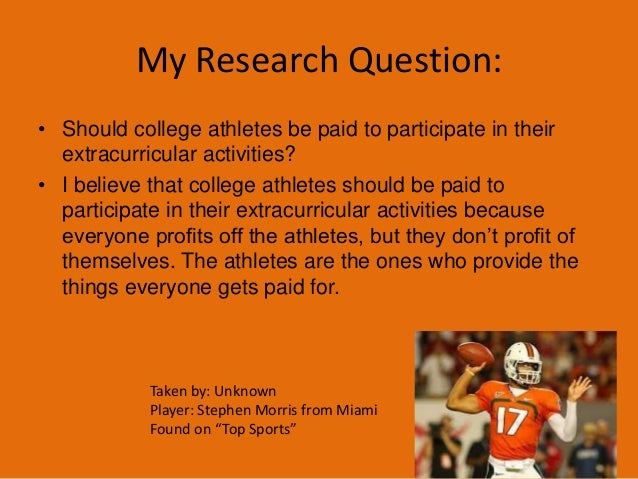 reasons why college athletes should not be getting paid The schedule of a student athlete in season is enough to make any adult want to pull their hair out typically, an athlete will wake up before dawn, work out, eat, and then go to an 8 or 9am class.