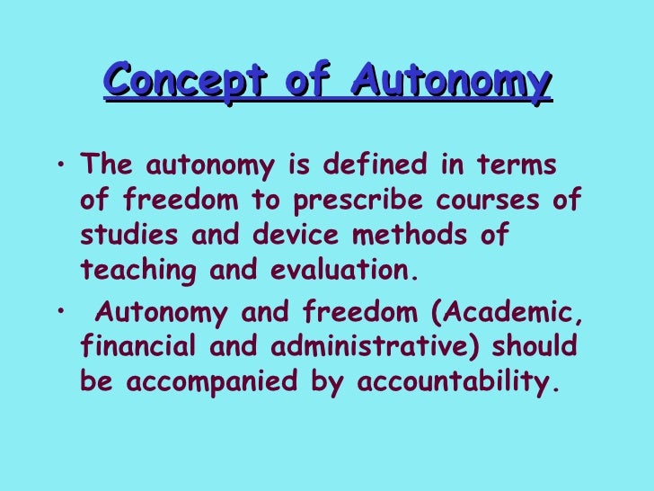 university autonomy You cannot, normally, have autonomy in chains but that is what the wise intentions of the federal government to restore autonomy to the universities may turn out to.