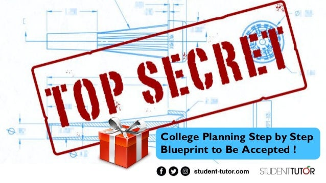 Top secret college planning blueprint college planning step by step blueprint to be accepted malvernweather Gallery