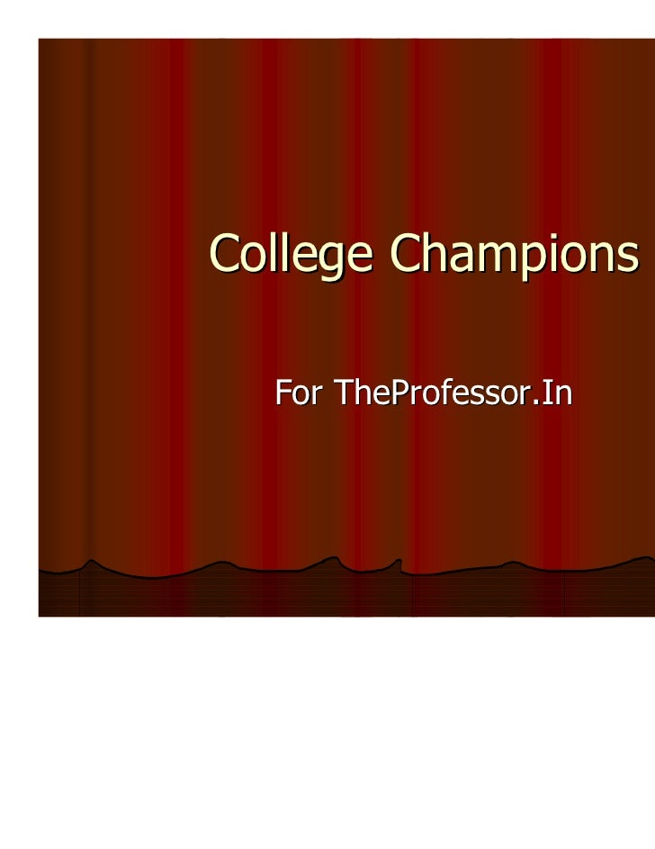 College Champions  For TheProfessor.In