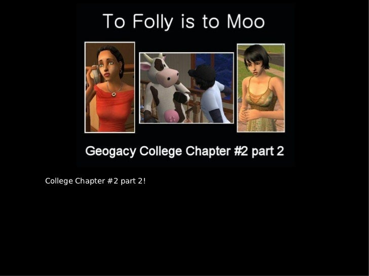 College Chapter #2 part 2!