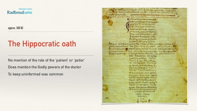 approx. 500 BC The Hippocratic oath No mention of the role of the 'patient' or 'patior' Does mention the Godly powers of t...