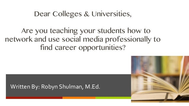 Dear Colleges & Universities,    Are you teaching your students how tonetwork and use social media professionally to      ...