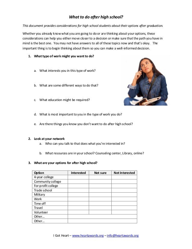 I Got Heart – www.heartawards.org – info@heartawards.org What to do after high school? This document provides consideratio...