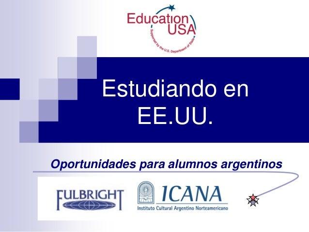 Estudiando en           EE.UU.Oportunidades para alumnos argentinos