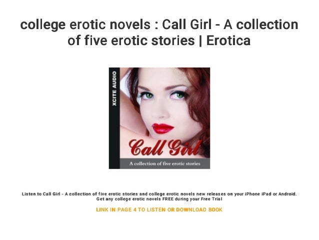 College Erotic Novels Call Girl A Collection Of Five Erotic Stories Erotica