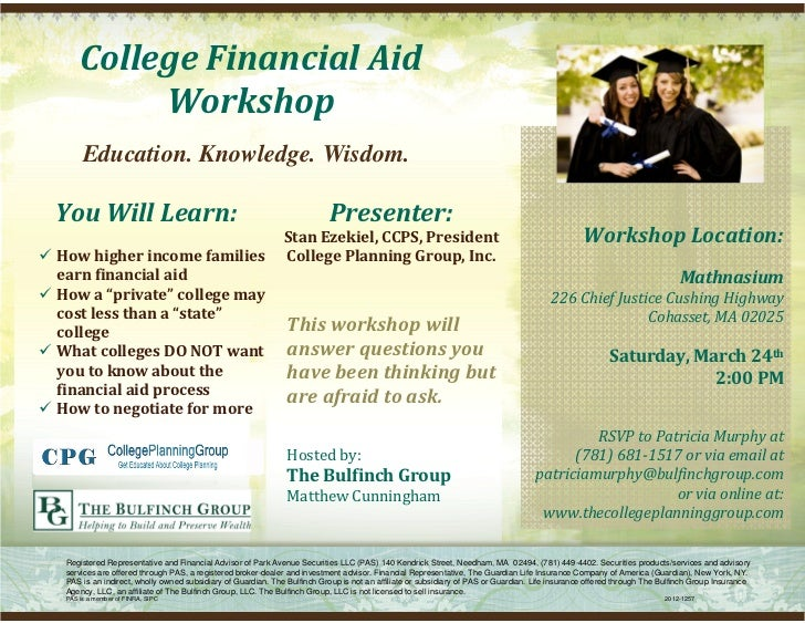 College Financial Aid                   Workshop               Education. Knowledge. Wisdom.                              ...