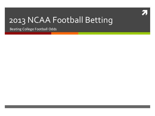 2013 NCAA Football BettingBeating College Football Odds