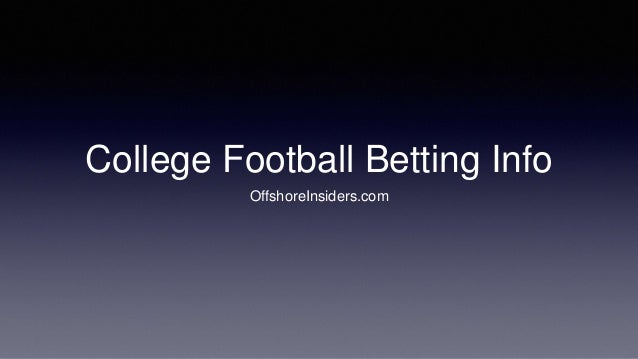 College Football Betting Info OffshoreInsiders.com